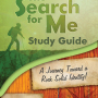 The Search for Me Study Guide